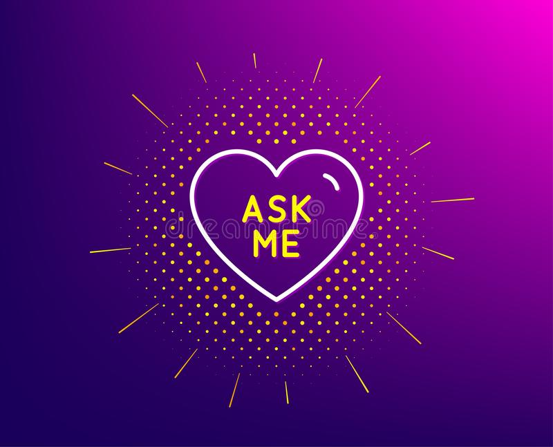 Ask me line icon. Sweet heart sign. Valentine day love. Vector. Ask me line icon. Halftone pattern. Sweet heart sign. Valentine day love symbol. Gradient vector illustration