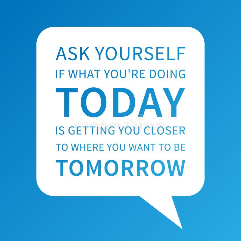 Free Ask Yourself If What You Are Doing TODAY Stock Photography - 121912902