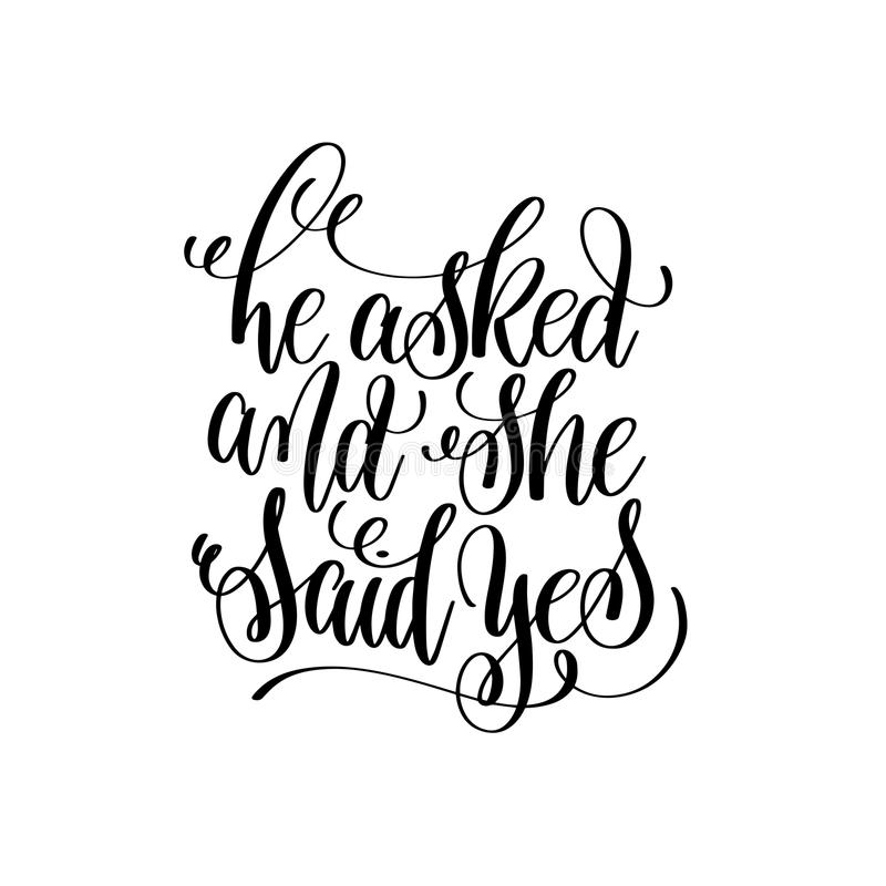 He asked and she said yes black and white hand lettering vector illustration
