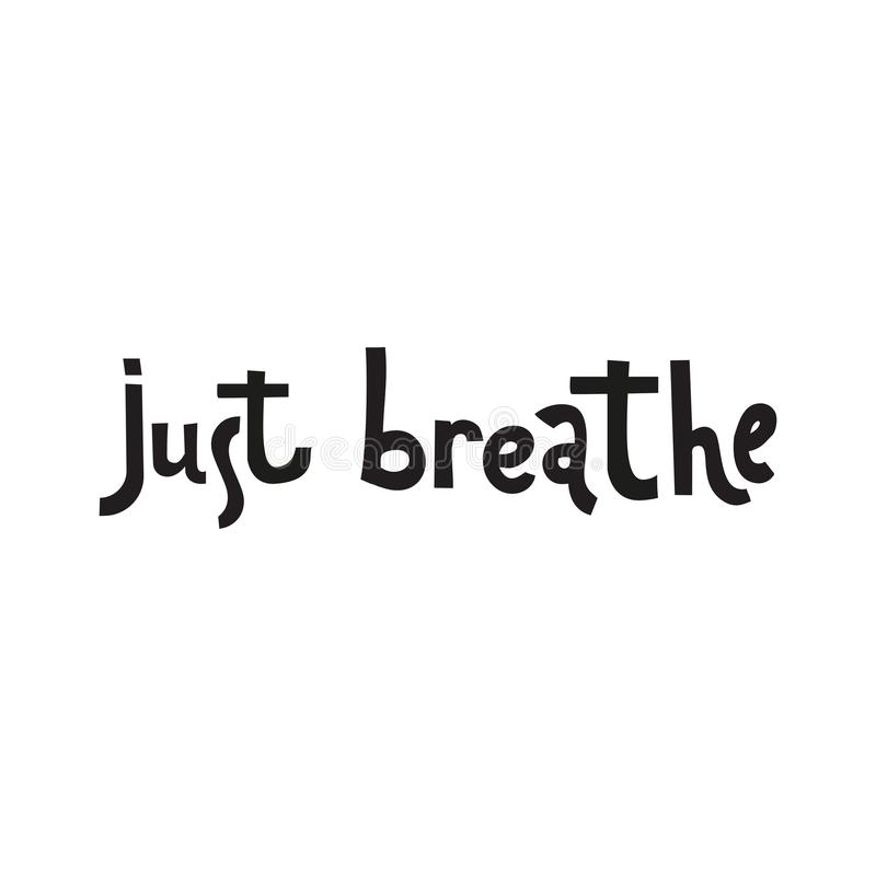 Atmen Sie einfach Inspirierend Zitatkalligraphie Vektorbeschriftung über das Leben, Ruhe, Positivsagen Moderne Bürstenschwarzbesc stock abbildung