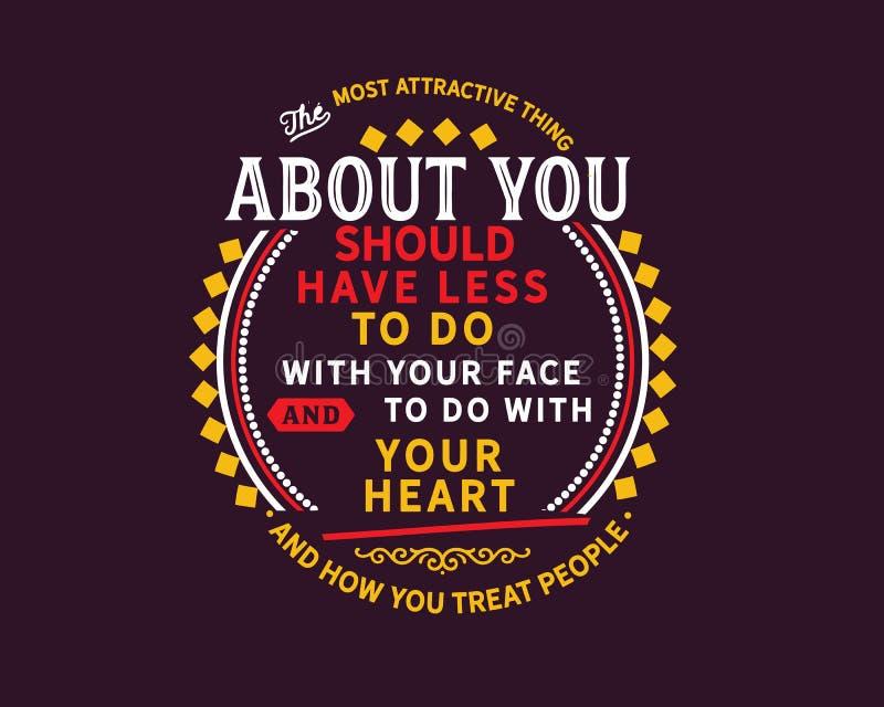 Atrakcyjna rzecz o tobie musi mieć mniej robić z, robić z twój sercem i twój ciałem i twarzą i jak ty taktujesz peo ilustracja wektor