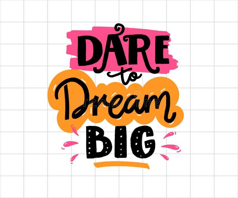 Atrevimiento para soñar grande Cita positiva del negocio, refrán manuscrito Letras para las camisetas, la ropa y de motivación im stock de ilustración