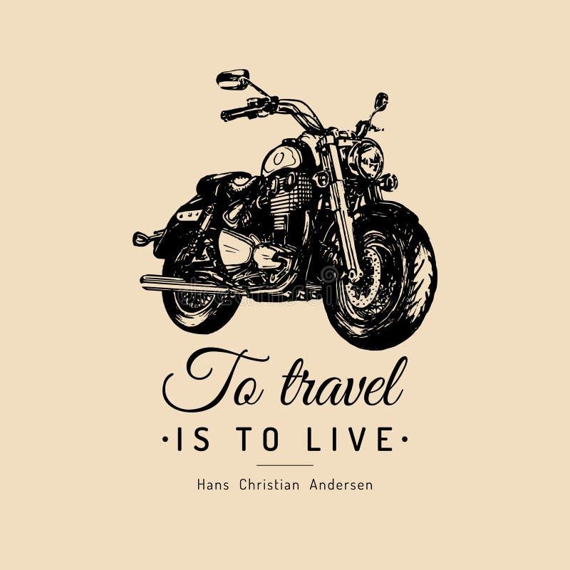 Att att resa är att bo den inspirerande affischen Dragen motorcykel för vektor hand för konferenciétecknet, etikett Tappningcykel royaltyfri illustrationer
