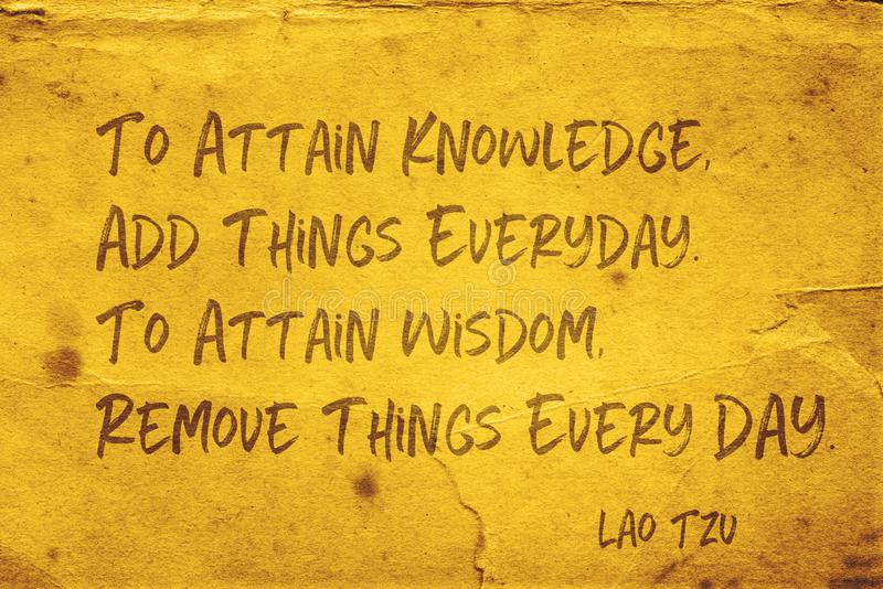Attain wisdom Lao Tzu. To attain knowledge, add things everyday - ancient Chinese philosopher Lao Tzu quote printed on grunge yellow paper royalty free illustration