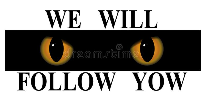 Attentive, piercing eyes. Permanent control and attention. We will follow you. Attentive, piercing eyes. Permanent control and attention. Vector illustration vector illustration
