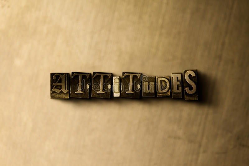 ATTITUDES - close-up of grungy vintage typeset word on metal backdrop. Royalty free stock illustration. Can be used for online banner ads and direct mail royalty free stock photography