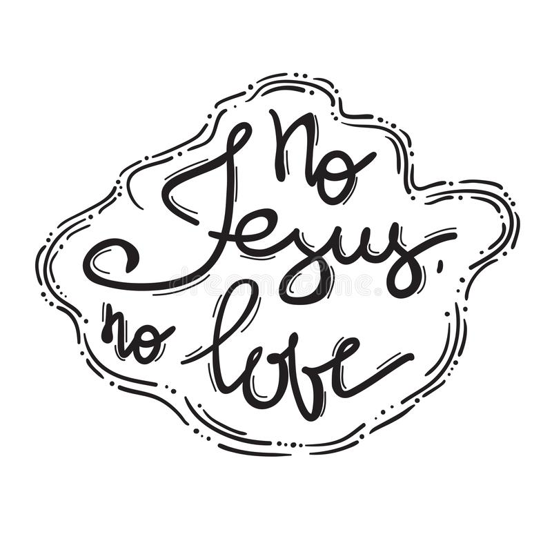 Aucun amour de Jesus No - lettrage de motivation de citation, affiche religieuse illustration de vecteur