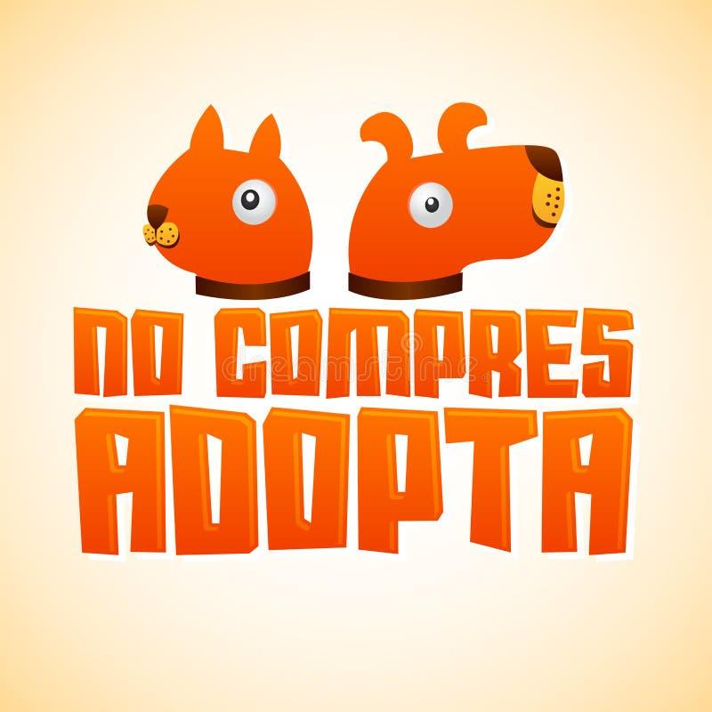 Aucun compres Adopta - ne faites pas des emplettes adoptent le texte espagnol illustration libre de droits