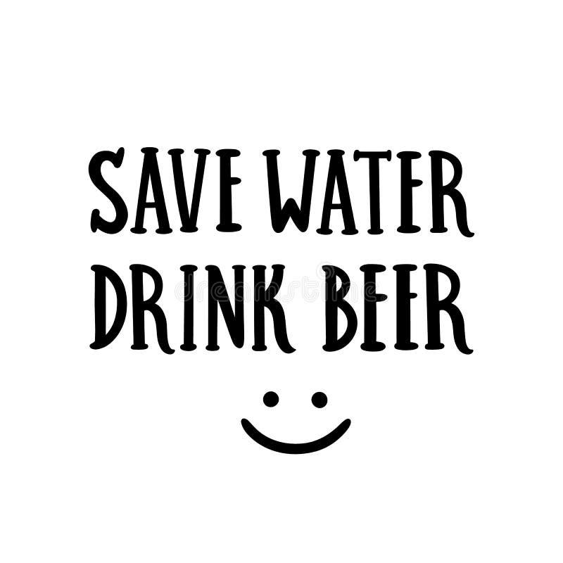 Aufschrift: Sparen Sie Wasser, Getränkbier Hand-Zeichnung der schwarzen Tinte auf einem weißen Hintergrund vektor abbildung
