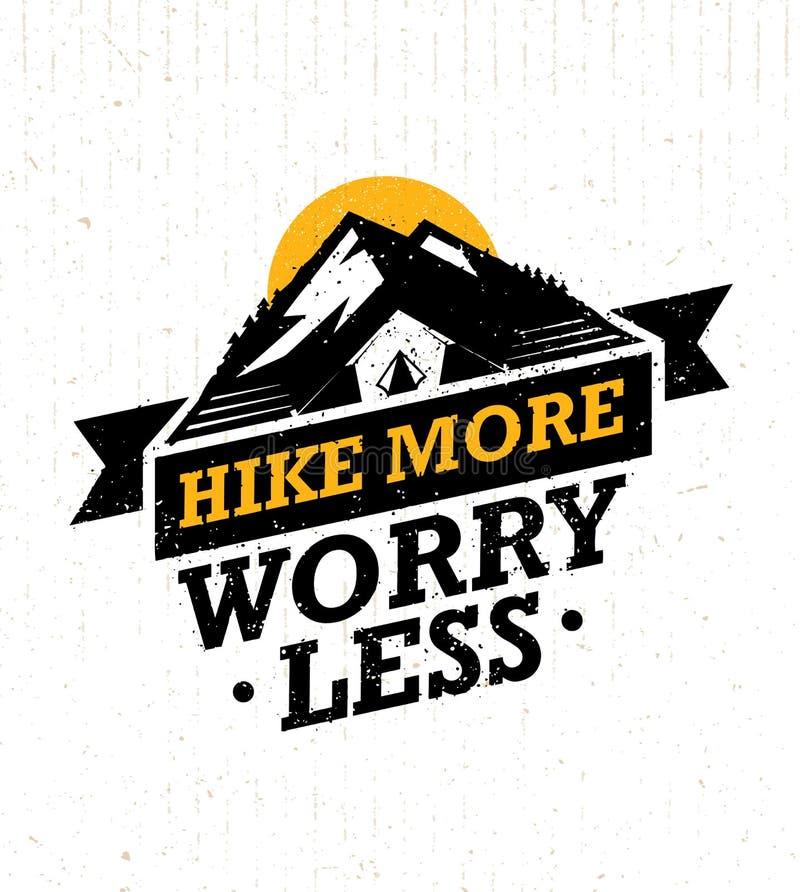 Augmentez davantage, inquiétude moins Citation créative de motivation de hausse de montagne Concept extérieur campant de vecteur  illustration libre de droits