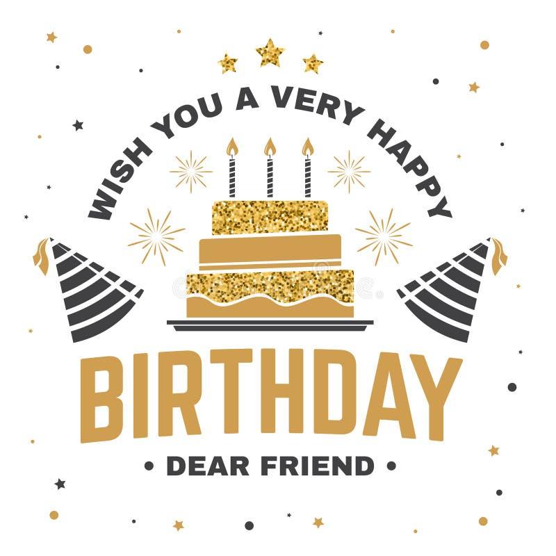 Augurigli un caro amico di compleanno molto buon Distintivo, carta, con il cappello di compleanno, il fuoco d'artificio ed il dol royalty illustrazione gratis