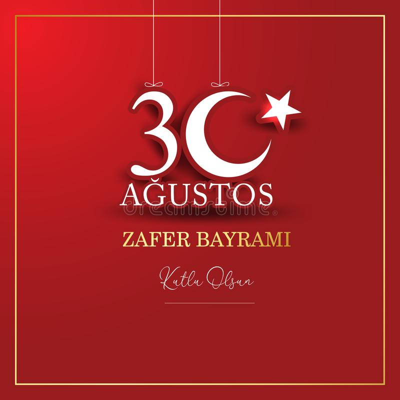 30. August zafer bayrami Victory Day Turkey ?bersetzung: Am 30. August Feier des Sieges und der Nationaltag in der T?rkei t?rkisc stock abbildung