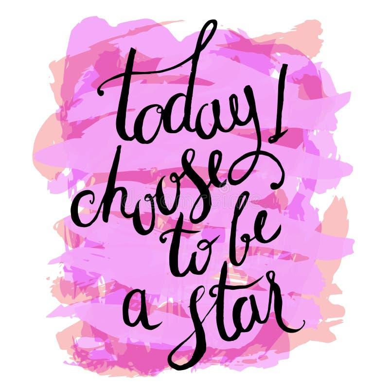 Aujourd'hui je choisis d'être une étoile illustration stock