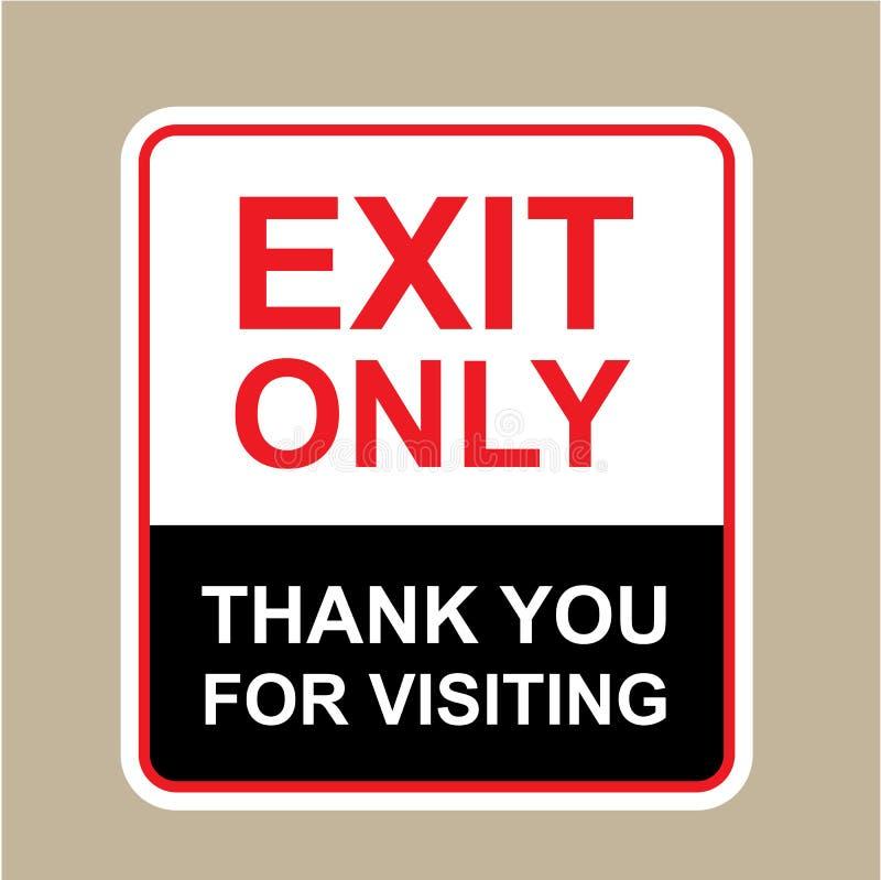 Ausgang danken Ihnen nur für Besuchszeichenvektor vektor abbildung