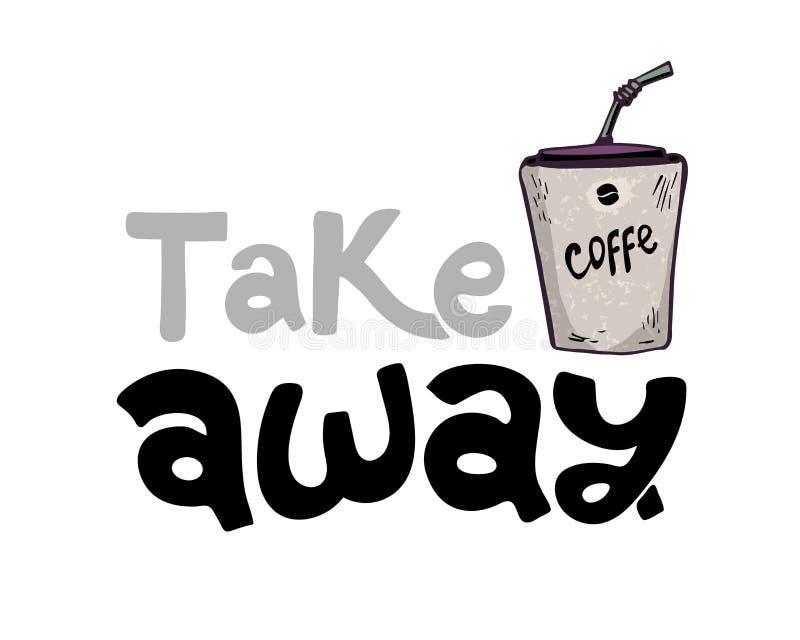 Autoadesivo d'iscrizione disegnato a mano dell'illustrazione di vettore con la tazza di caffè caldo L'iscrizione: Porti via Prog royalty illustrazione gratis