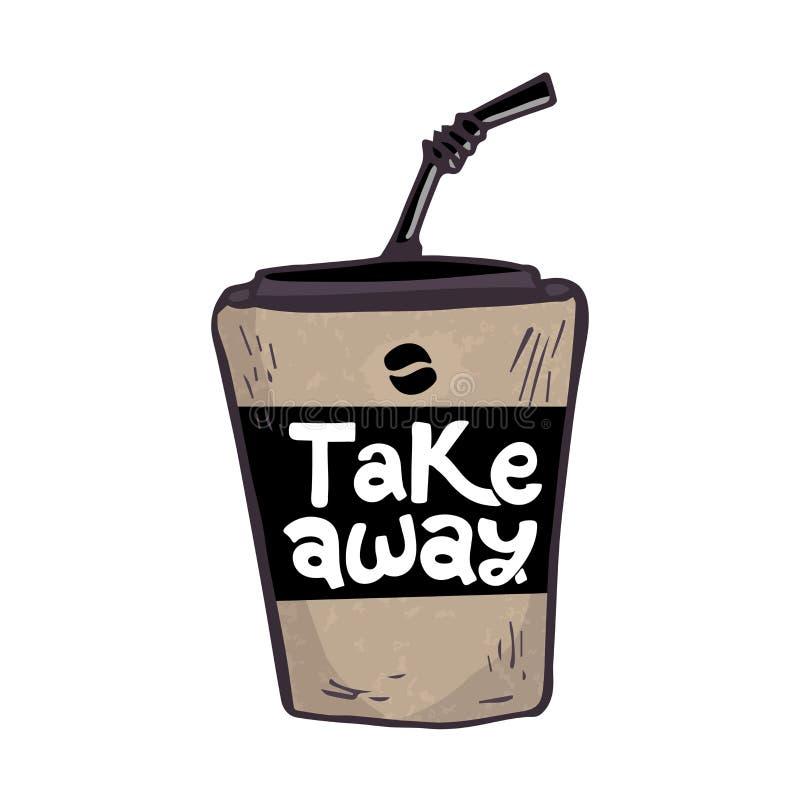Autoadesivo d'iscrizione disegnato a mano dell'illustrazione di vettore con la tazza di caff? caldo L'iscrizione: Porti via Proge illustrazione di stock