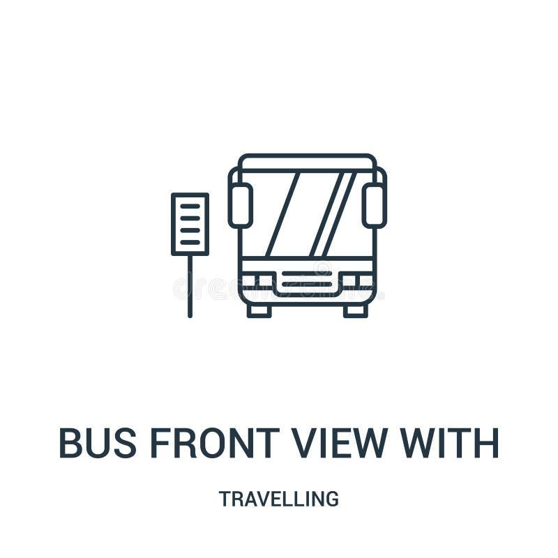 autobusowy frontowy widok z szyldowym ikona wektorem od podróżnej kolekcji Cienki kreskowy autobusowy frontowy widok z szyldowym  ilustracja wektor