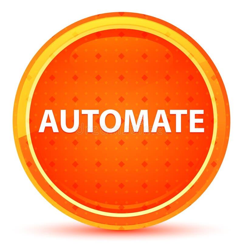 Automatisera den naturliga orange runda knappen royaltyfri illustrationer
