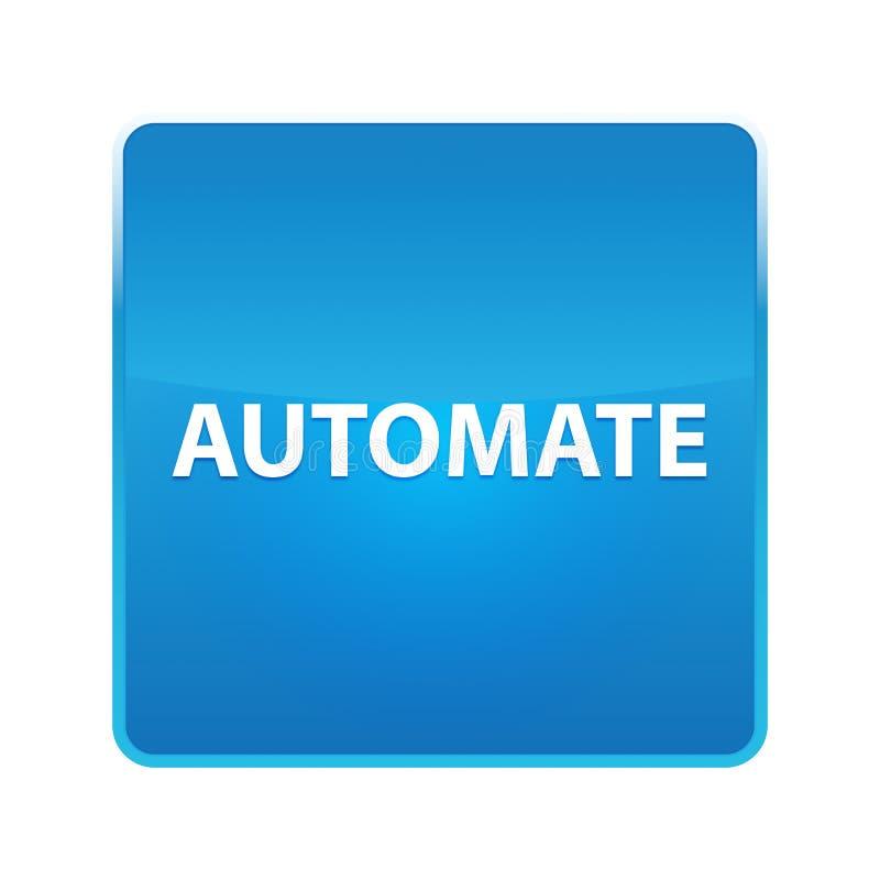 Automatisera den skinande blåa fyrkantiga knappen stock illustrationer
