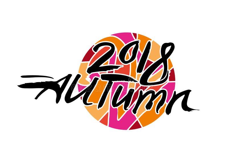 Automne 2018 Logo de calligraphie sur sur le fond d'un cercle bariolé lumineux illustration libre de droits