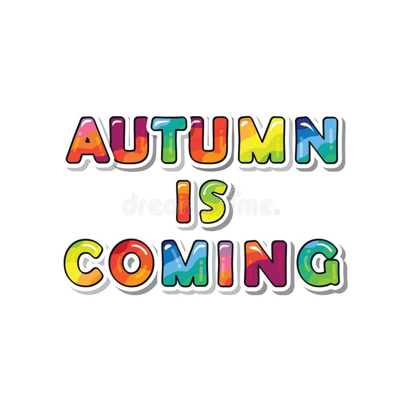 Autumn is coming cartoon paper cutout letters. Can be used for T-shirt design, seasonal promotion. Bright sticker stock illustration