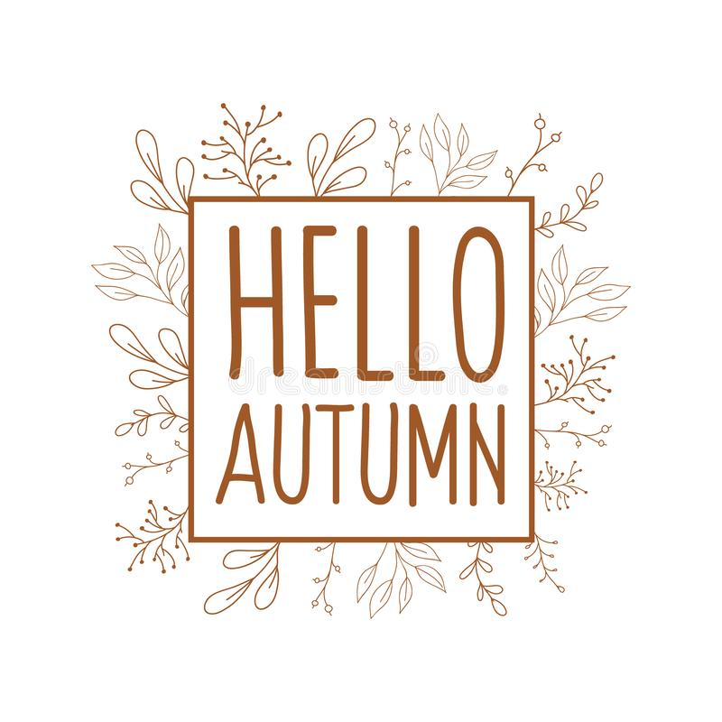 Autumn frame with flowers. A vector frame in the style of a doodle. Inscription hello autumn royalty free illustration