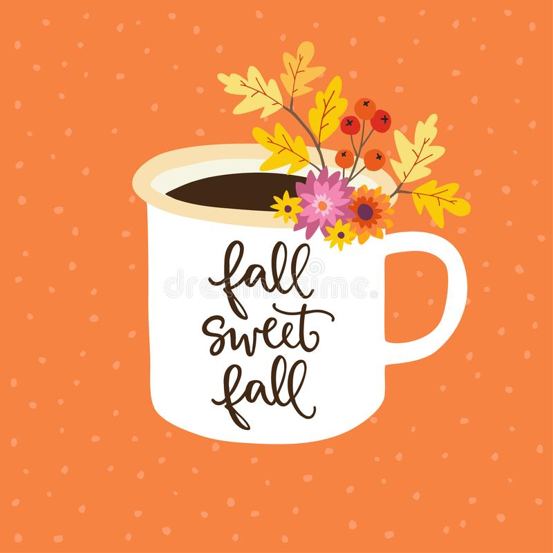 Autumn greeting, card, invitation. Handwritten Fall sweet fall text. Hand drawn mug. Cup of tea or coffee decorated by vector illustration
