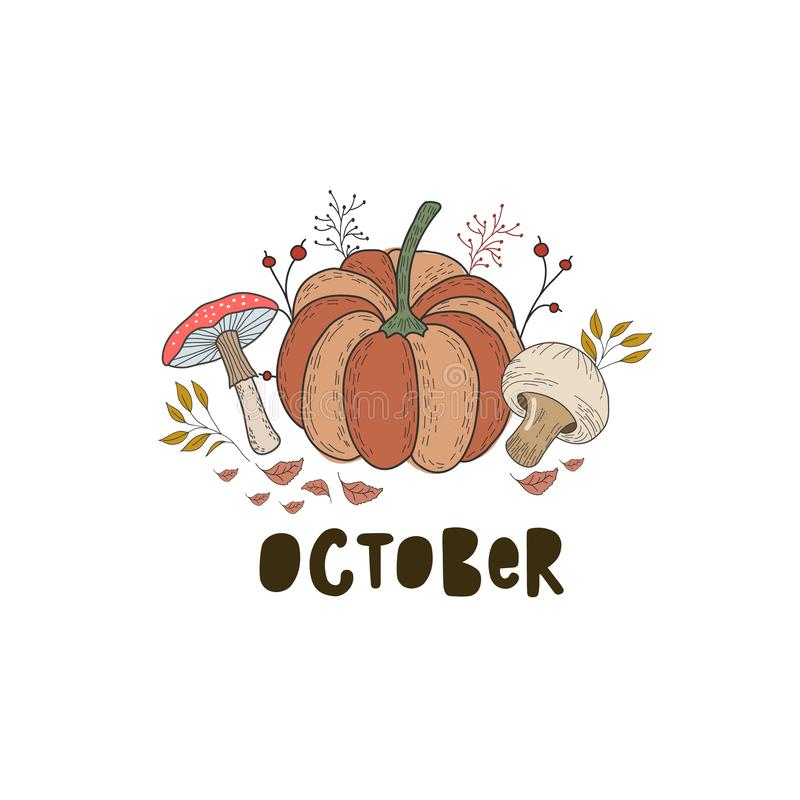 Autumn illustration with pumpkin, mushrooms, leaves. Lettering October. Vector color freehand drawing in doodle style vector illustration