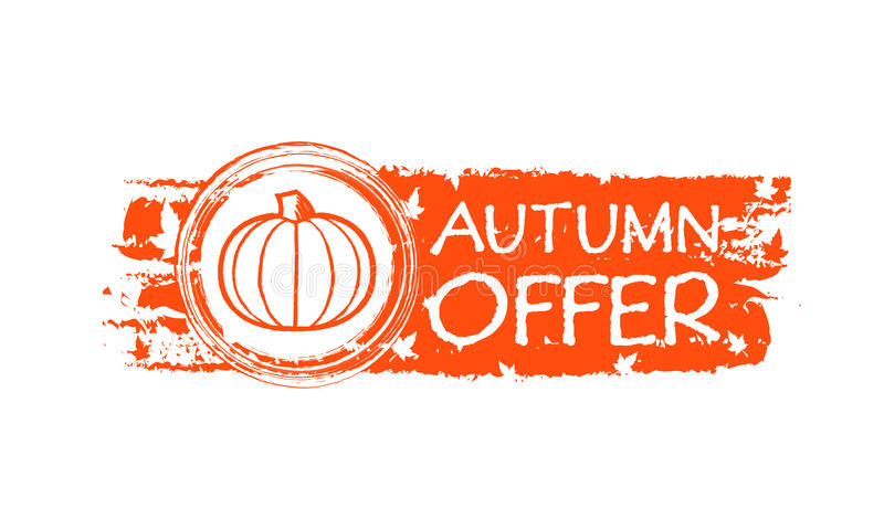Autumn offer drawn banner with pumpkin and fall leaves. Autumn offer - orange drawn banner with text, pumpkin and fall leaves, business concept royalty free illustration
