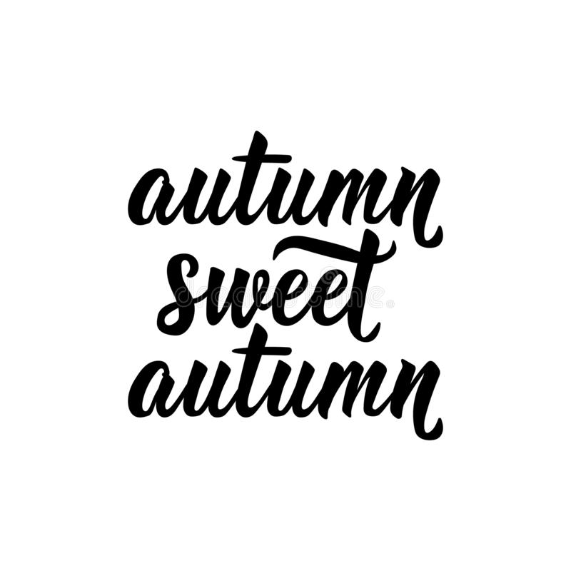 Autumn sweet autumn. Vector illustration. Lettering. Ink illustration vector illustration