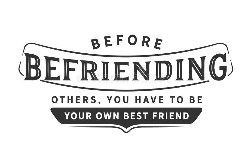 Avant de traiter en ami d'autres, vous devez être votre propre meilleur ami illustration de vecteur