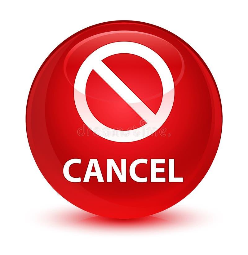 Avbryt (förbudteckensymbol) den glas- röda runda knappen stock illustrationer