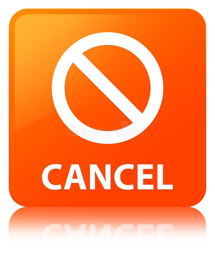 Avbryt knappen för fyrkanten för apelsinen (för förbudteckensymbol) royaltyfri illustrationer