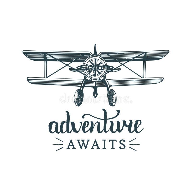 A aventura espera citações inspiradores Logotipo retro do avião do vintage O vetor esboçou a ilustração da aviação no estilo da g ilustração stock