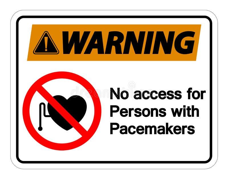Avertissement d'aucun Access pour des personnes avec l'isolat de signe de symbole de stimulateur sur le fond blanc, illustration  illustration de vecteur