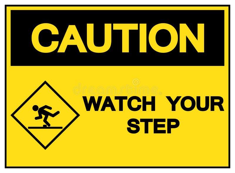 Avertissez la montre votre signe de symbole d'étape, illustration de vecteur, d'isolement sur le label blanc de fond EPS10 illustration libre de droits