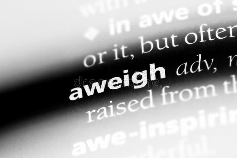Aweigh ord i en ordbok aweigh begrepp arkivbilder