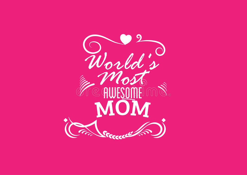 Awesome mom. World's Most awesome mom vector illustration