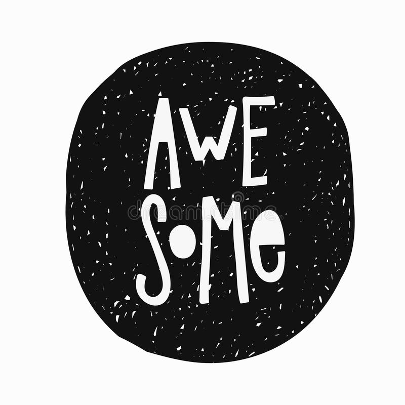 Awesome t-shirt sticker quote lettering. Awesome sticker quote lettering. Calligraphy inspiration graphic design typography element. Hand written postcard. Cute stock illustration