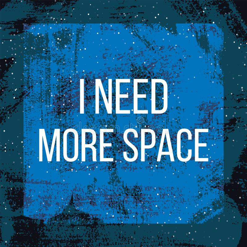 Ayez besoin de plus d'affiche de l'espace illustration stock