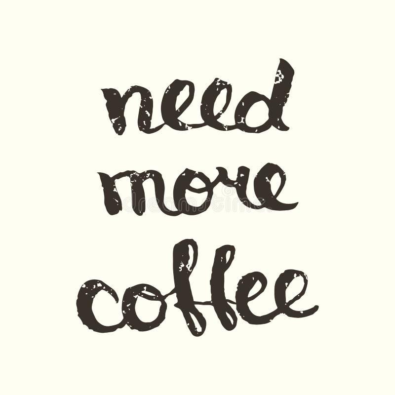 Ayez besoin de plus de café illustration de vecteur