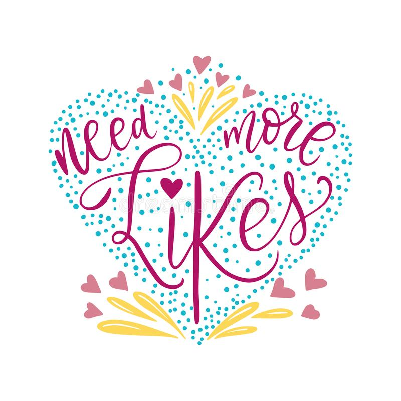 Ayez besoin de plus de goûts La citation faite main de lettrage de manuscrit pour le media social conçoit illustration stock
