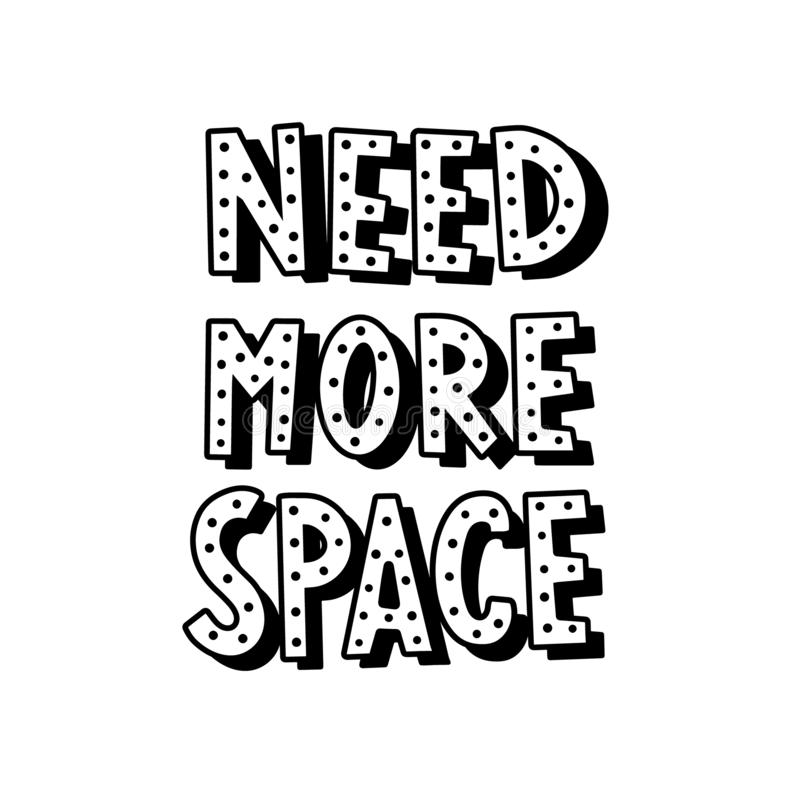 Ayez besoin de plus de lettrage graphique de l'espace illustration de vecteur