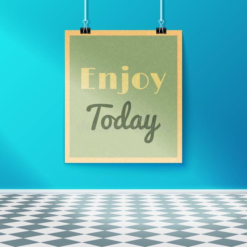 Ayez plaisir à motiver aujourd'hui l'affiche sur le mur dans la chambre avec le plancher carrelé illustration stock
