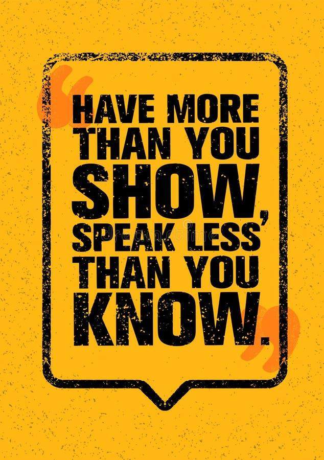 Ayez plus que vous exposition, parlez moins que vous savez Citation créative de inspiration de motivation Bannière de typographie illustration stock