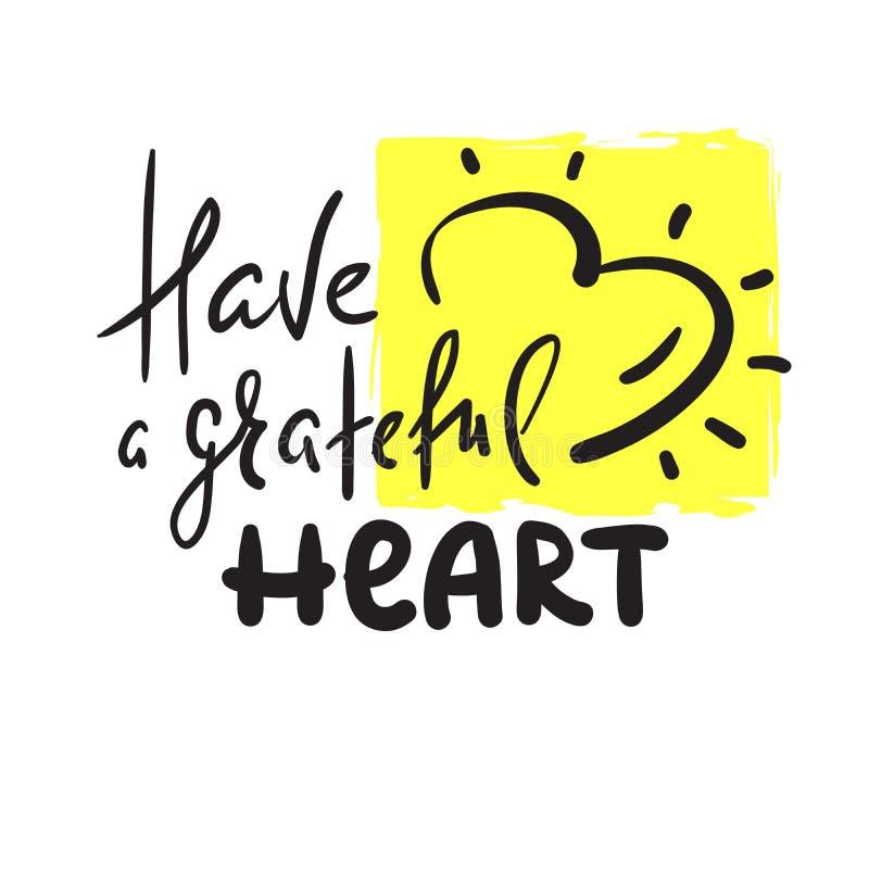 Ayez un coeur reconnaissant - simple pour inspirer et la citation de motivation Beau lettrage tiré par la main illustration stock