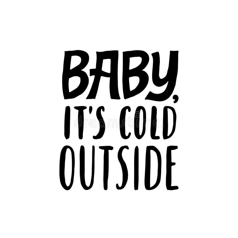 Baby Es ist draußen kalt Liebesquote Handgeschriebener Brief-Zitat Gemütliche Phrase für Winter- oder Herbstzeit modern vektor abbildung