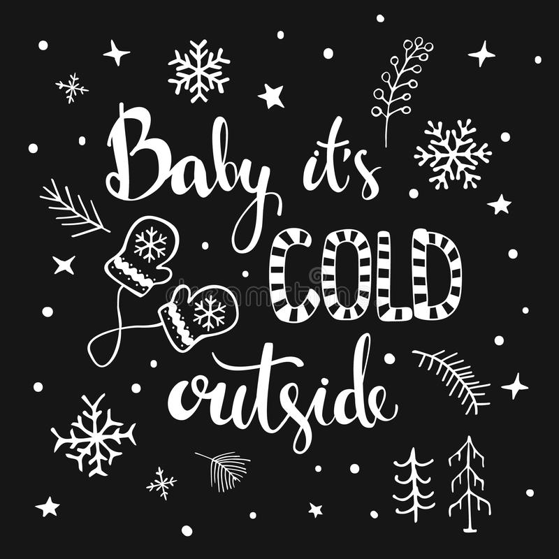 Free Baby Its Cold Ouside Handwritten And Hand Drawn Typographic Black And White Text Poster Royalty Free Stock Photo - 103751305