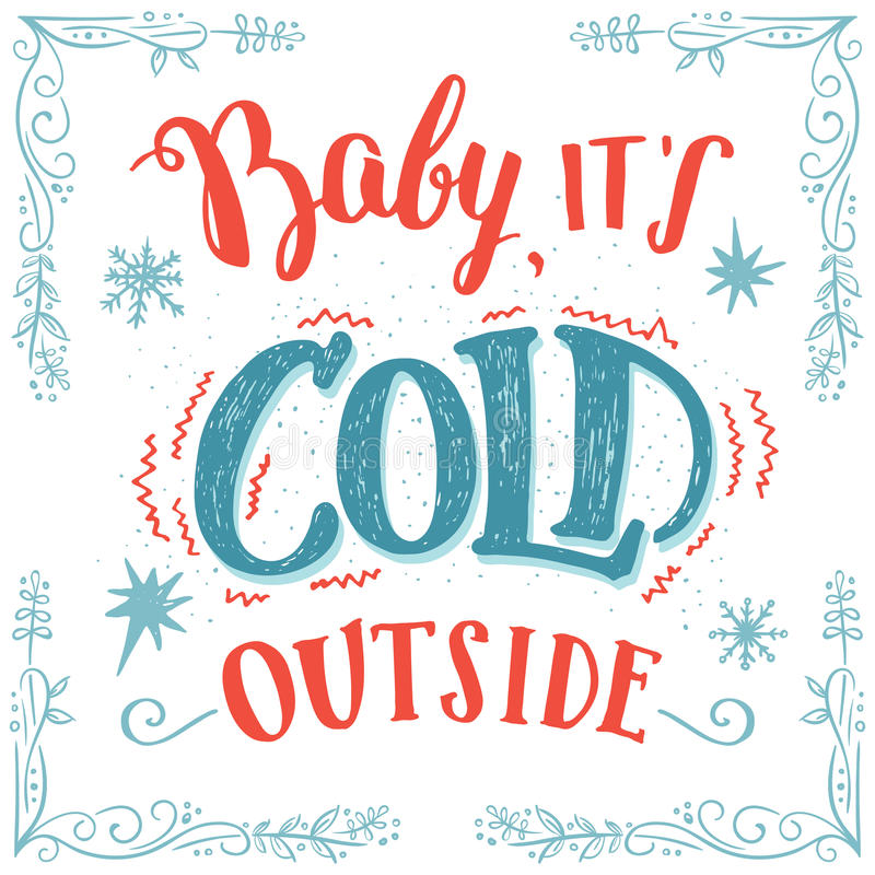 Free Baby Its Cold Outside Hand-lettering Card Stock Images - 78051294