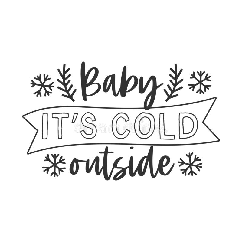 Free Baby Its Cold Outside Hand Written Lettering Phrase Royalty Free Stock Photography - 164541947
